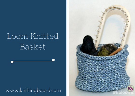 Loom Knitted basket