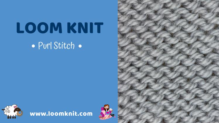 Loom Knitting a Purl Stitch #loomknit #loomknitstitches #learntoloomknit #loomknittingbeginner